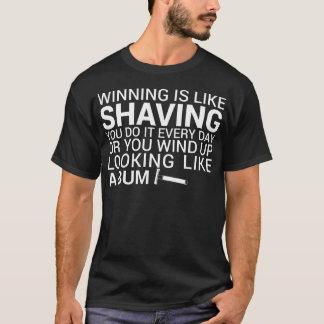 Winning is Like Shaving T-Shirt