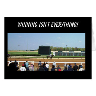 Winning isn't everything! greeting card