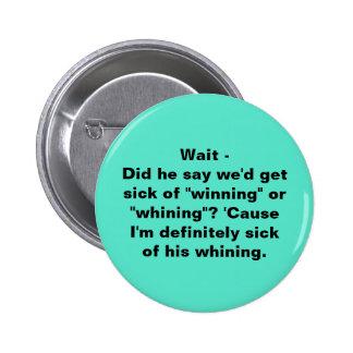Winning or Whining? 6 Cm Round Badge