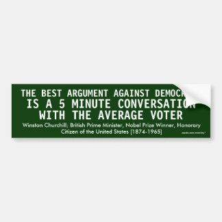 Winston Churchill Best argument against Democracy Bumper Sticker