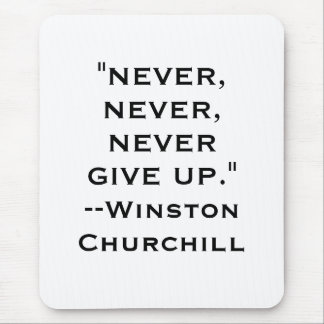 Winston Churchill Never Give Up Mouse Pad