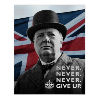 "Winston Churchill- ""Never Give Up"" Poster"