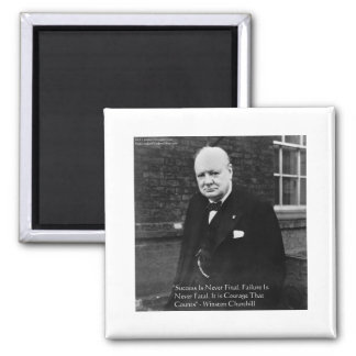 """Winston Churchill """"Success Never Final"""" Gifts Square Magnet"""
