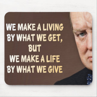 Winston Churchill We Make a Living Mouse Pad