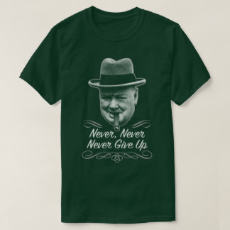Winston Never Give Up Motivational World War 2 Tee