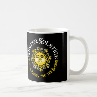 WINTER SOLSTICE - The Sol Reason for the Season Coffee Mug
