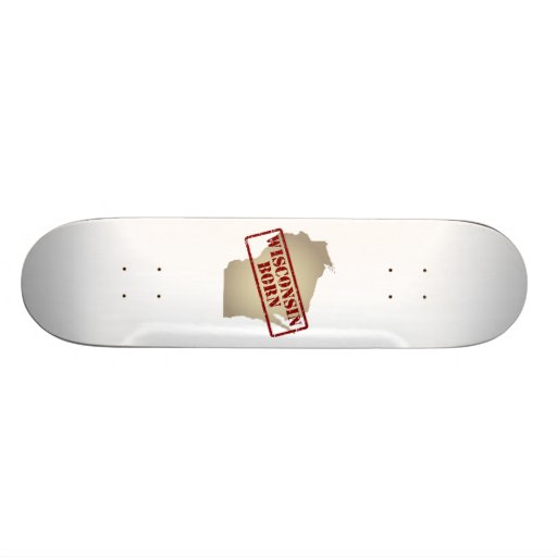 Wisconsin Born - Stamp on Map Custom Skateboard