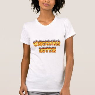 Wisconsin hottie fire and flames t-shirts