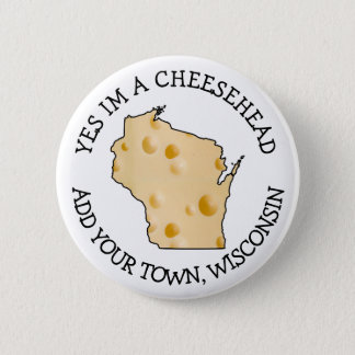 Wisconsin Humor Cheesehead Button