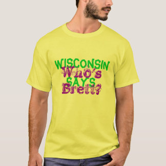 Wisconsin Says... T-Shirt
