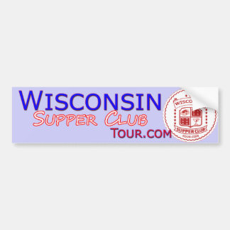 Wisconsin Supper Club Tour Bumper Sticker Car Bumper Sticker