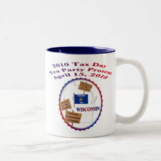 Wisconsin Tax Day Tea Party Protest Coffee Mug