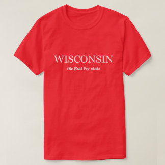 Wisconsin - the Brat Fry State Tshirt