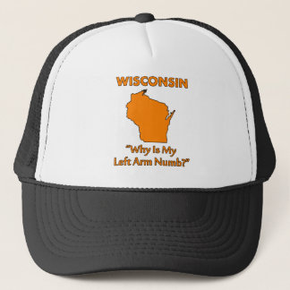 Wisconsin - Why Is My Left Arm Numb? Trucker Hat