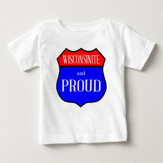 Wisconsinite And Proud Baby T-Shirt