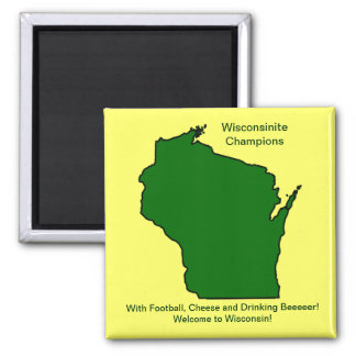 Wisconsinite Champions Football, Cheese and Beer Square Magnet