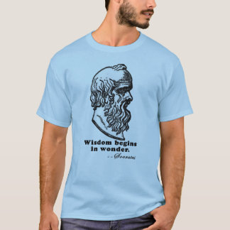 Wisdom Begins in Wonder Socrates Quote Tshirt