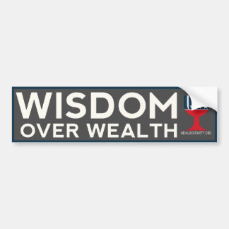 Wisdom Over Wealth Bumper Sticker - Dark