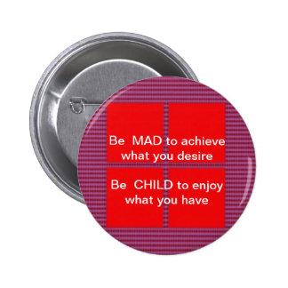 Wisdom Text:  Happy Mad Child Enjoy 6 Cm Round Badge