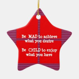Wisdom Text:  Happy Mad Child Enjoy Ceramic Star Decoration