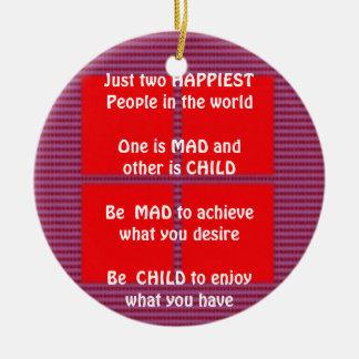 Wisdom Text:  Happy Mad Child Enjoy Round Ceramic Decoration