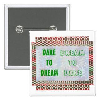 Wisdom Words Dare to DREAM - Dream to DARE Buttons