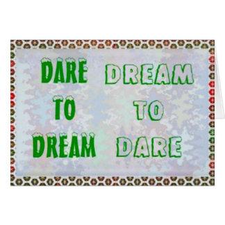 Wisdom Words Dare to DREAM - Dream to DARE Greeting Cards