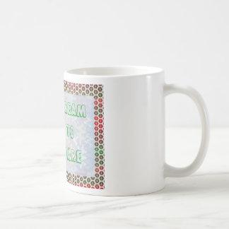 Wisdom Words: Dare to DREAM - Dream to DARE Mug