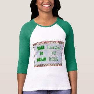 Wisdom Words: Dare to DREAM - Dream to DARE Tshirts
