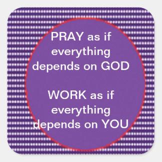 Wisdom words GOD Work Pray Intensity Emotion Square Sticker