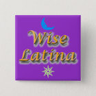 Wise Latina #7 button
