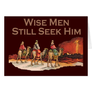 Wise Men Still Seek Him, Christian Christmas Greeting Card