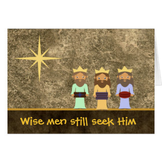 Wise Men Still Seek Him - Christmas Card