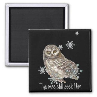 Wise Men Still Seek Him Quote Owl Bird Square Magnet