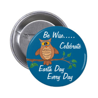 Wise Owl Celebrate Earth Day Every Day - Pin