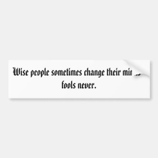 Wise people bumper stickers