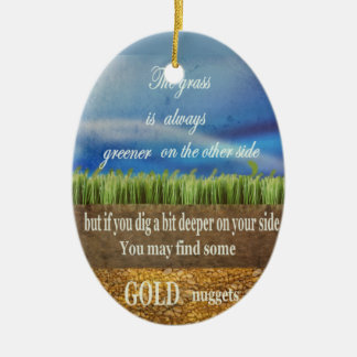 Wise Saying Beneath Green Grass lie Gold nuggets Ceramic Oval Decoration
