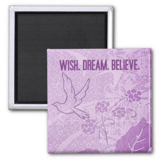 Wish. Dream. Believe. Magnet