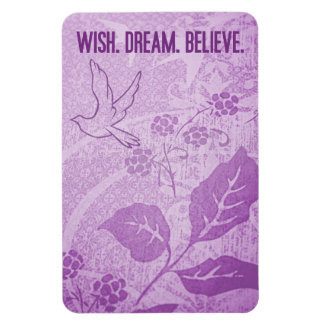 Wish. Dream. Believe. Magnet