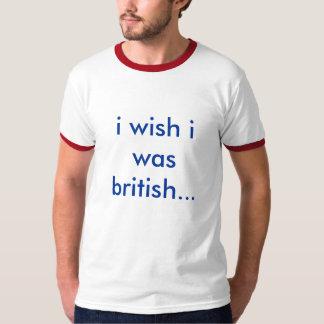 Wish I was British T-Shirt
