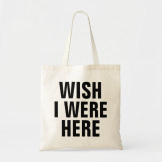 Wish I Were Here Budget Tote Bag