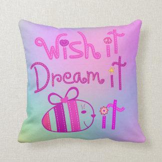 Wish it, Dream it, BE it Pillow