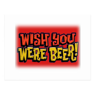 Wish you were beer alcohol drinking design postcards