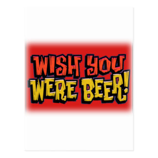 Wish you were beer alcohol drinking design postcard