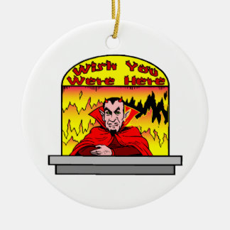 Wish You Were Here In Hell Round Ceramic Decoration