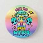 Wish You Were Weird - Aliens 7.5 Cm Round Badge