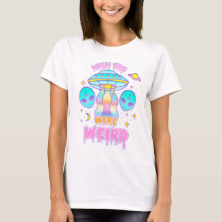 Wish You Were Weird (pastel) T-Shirt