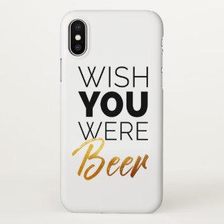 Wish your were Beer iPhone X Case