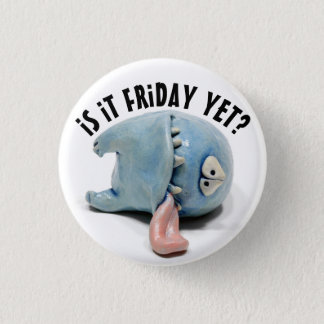 Wishing for the Weekend 3 Cm Round Badge