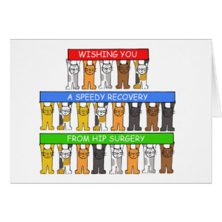 Wishing you a speedy recovery from hip surgery. greeting card